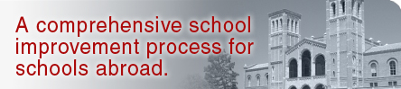 a comprehensive school improvement process for schools abroad.